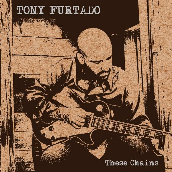 Tony Furtado - These Chains